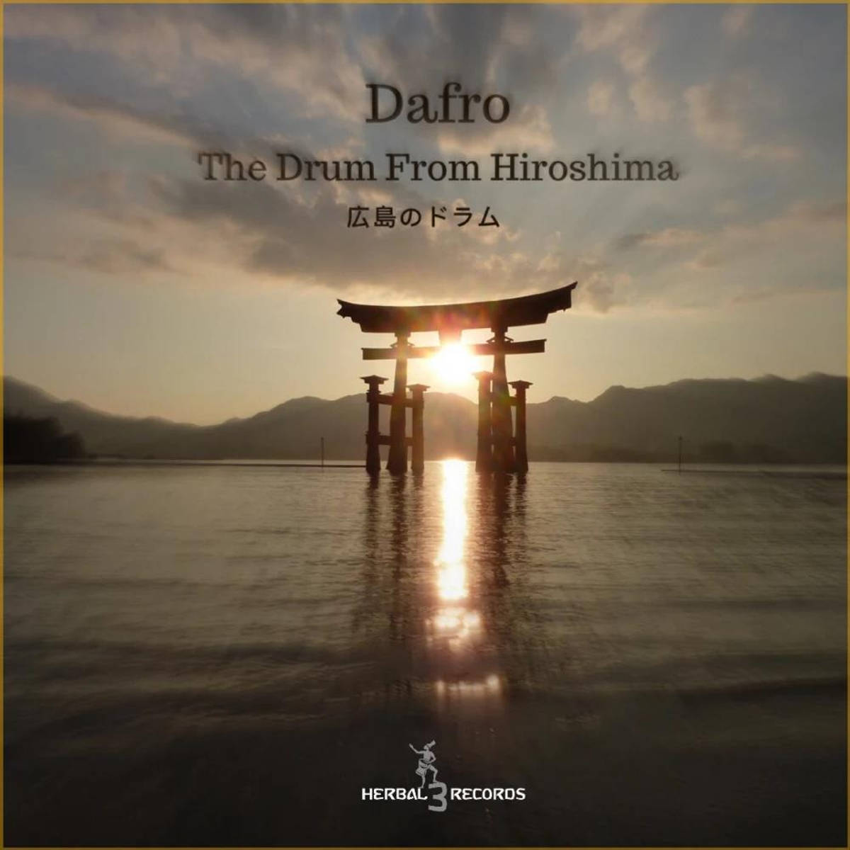 Dafro - The Drum from Hiroshima (Original Mix)